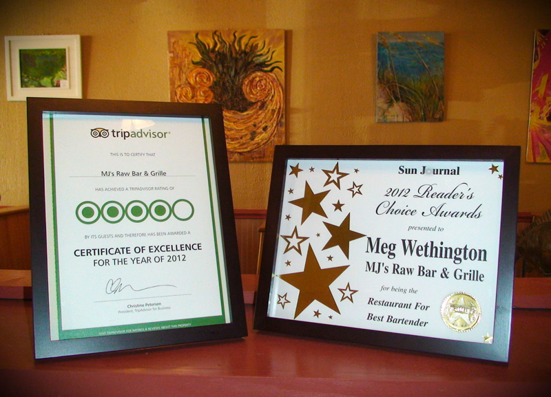 MJs Raw Bar and Grille was awarded by tripadvisor for 2012 the Certificate of Excellence Award; and the Sun Journal's Reader's Choice Award for Meg Wethington for being Best Bartender. Two Years in a Row! Congratulations Meg!
